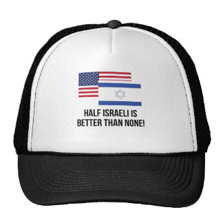 Half Israeli Is Better Than None Cap