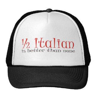 Half Italian Is Better Than None Trucker Hat