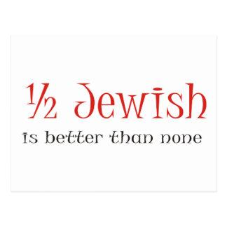 Half Jewish Is Better Than None Postcard