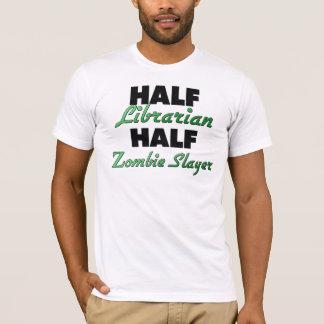 Half Librarian Half Zombie Slayer T-Shirt