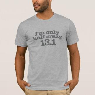 Half marathon half crazy gray T-Shirt