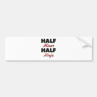 Half Miner Half Ninja Bumper Stickers