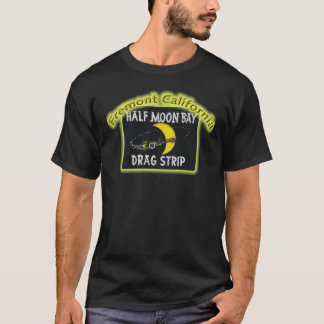 Half Moon Bay Dragstrip T-Shirt