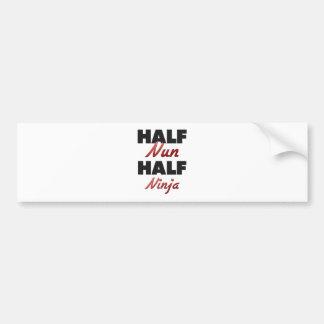 Half Nun Half Ninja Bumper Stickers