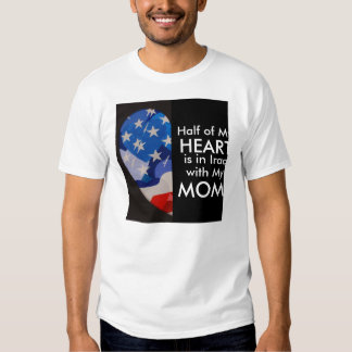 Half of My Heart is in Afganistan with my Mom! T-shirts