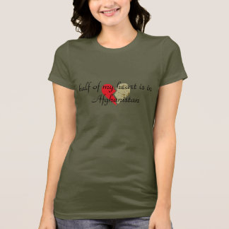 half of my heart is in Afghanistan T-Shirt