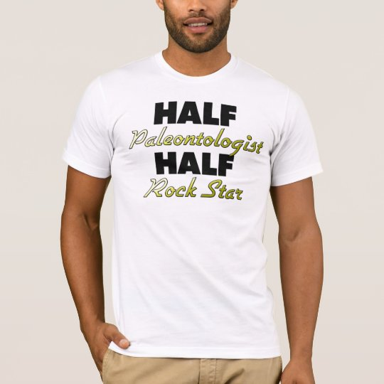 Half Paleontologist Half Rock Star T-Shirt