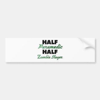 Half Paramedic Half Zombie Slayer Bumper Sticker
