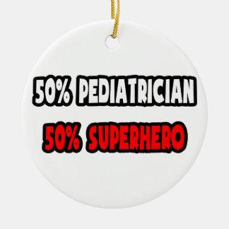 Half Pediatrician ... Half Superhero Christmas Ornament