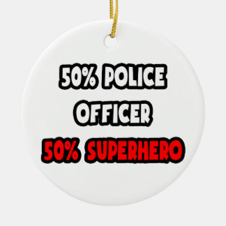 Half Police Officer ... Half Superhero Christmas Ornament