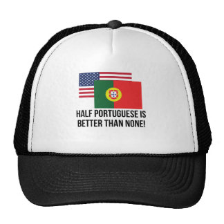 Half Portuguese Is Better Than None Cap