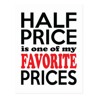 Half Price is One of My Favorite Prices Funny Post Cards