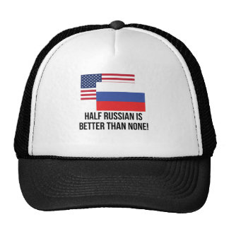 Half Russian Is Better Than None Cap