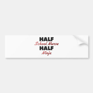 Half School Nurse Half Ninja Bumper Stickers