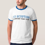 Half Scottish Tee Shirts