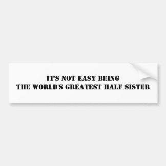 Half Sister Bumper Stickers