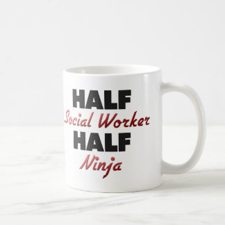 Half Social Worker Half Ninja Coffee Mug