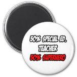 Half Special Ed. Teacher...Half Superhero