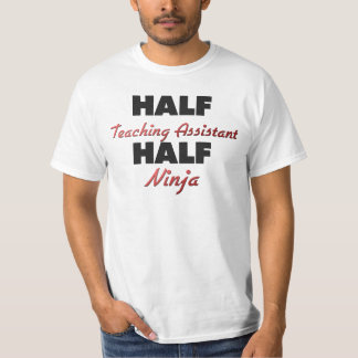 Half Teaching Assistant Half Ninja T Shirt