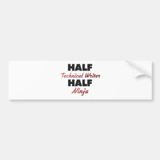 Half Technical Writer Half Ninja Bumper Sticker