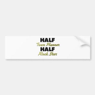 Half Town Planner Half Rock Star Bumper Sticker