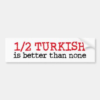 Half Turkish Bumper Sticker