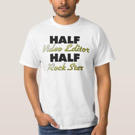 Half Video Editor Half Rock Star T-Shirt