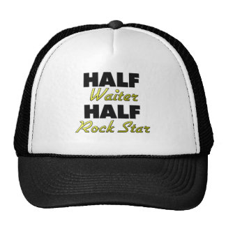 Half Waiter Half Rock Star Hat