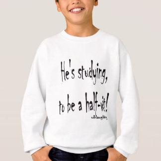 half-wit sweatshirt
