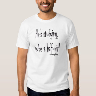 half-wit tee shirt