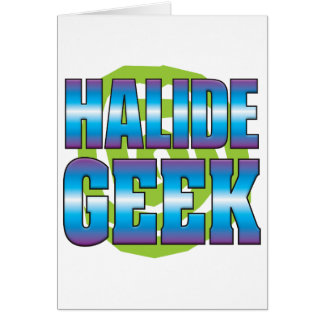 Halide Geek v3 Greeting Card