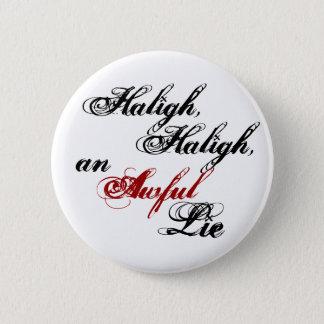 Haligh, Haligh, an Awful Lie Button
