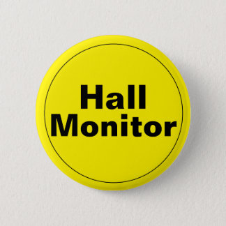 Hall Monitor School 6 Cm Round Badge