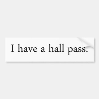 Hall Pass Bumper Sticker