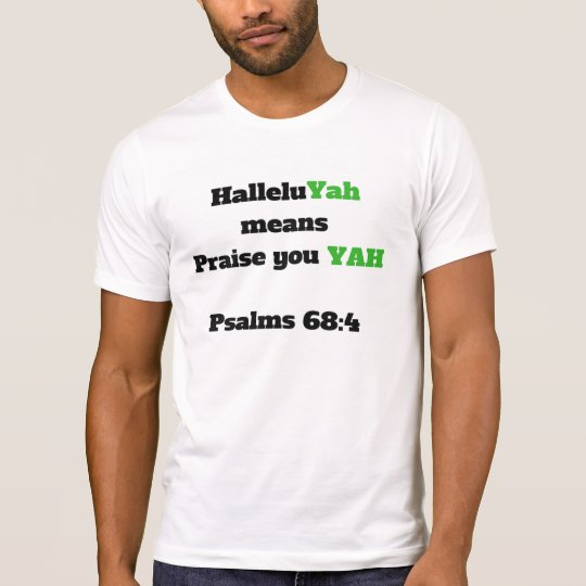 halleluyah  praise you YAH T-Shirt