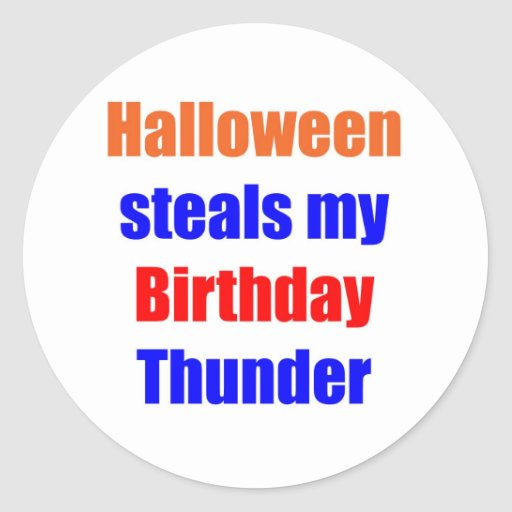 Halloween Birthday Thunder Round Stickers