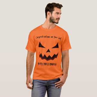 Halloween  Congratulations on your day T-Shirt