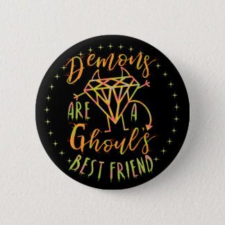 Halloween Funny Demons are a Ghouls Best Friend 6 Cm Round Badge