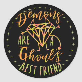 Halloween Funny Demons are a Ghouls Best Friend Classic Round Sticker