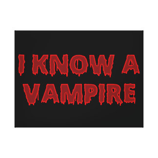 Halloween phrase I know a vampire Stretched Canvas Print