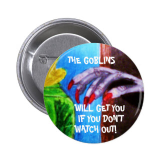 HALLOWEEN THE GOBLINS WILL GET YOU button