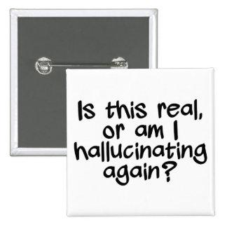 HALLUCINATING button
