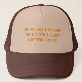 Ham and Eggs: A day's work for a chicken; A lif... Trucker Hat