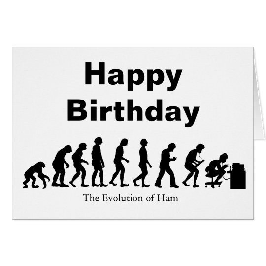 Ham Radio Evolution Birthday Card Customise It!