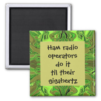 Ham radio operators do it humor square magnet