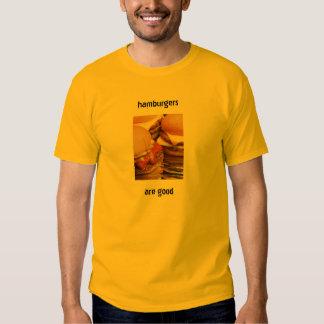 hamburgers are good tshirts