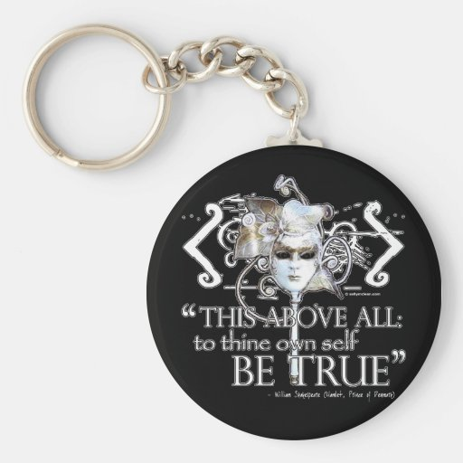 """Hamlet """"... own self be true ..."""" Quote Basic Round Button Key Ring"""