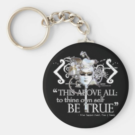 "Hamlet ""... own self be true ..."" Quote Basic Round Button Key Ring"