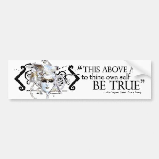 "Hamlet ""... own self be true ..."" Quote Bumper Sticker"