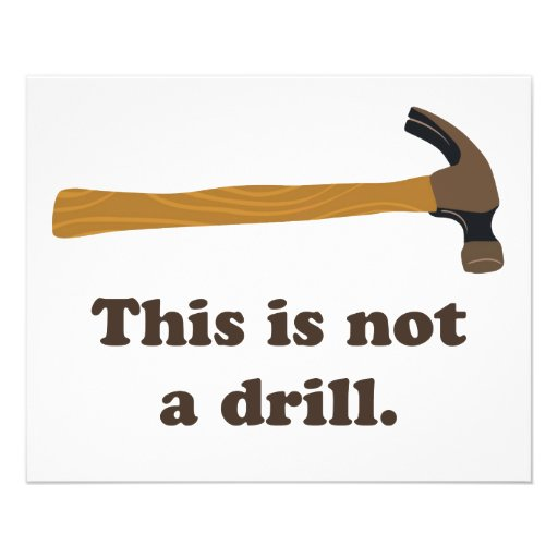 Hammer This Is Not A Drill Zazzle
